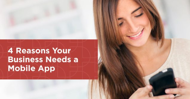 Reasons Why Any Business Needs A Mobile App